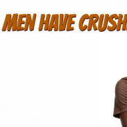MEN-TALITIES: Do Men Have Crushes?