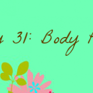 {31Stories} Day 31: Body Part