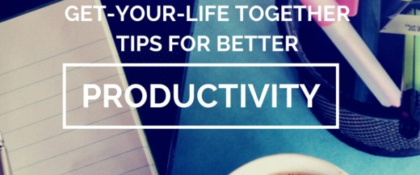 5-get-your-life-together-tips-for-better-productivity-kiwi-the-beauty