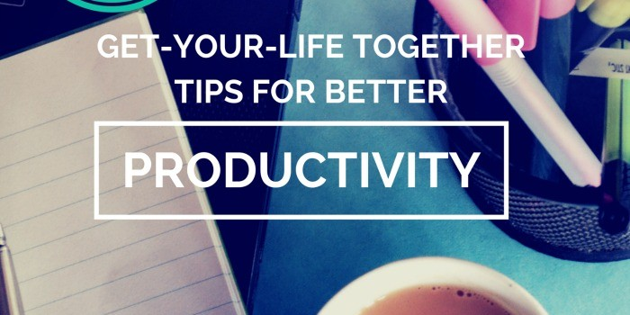 5 get your life together tips for better productivity tomorrow cant wait kiwi the beauty. Black Bedroom Furniture Sets. Home Design Ideas