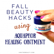 Fall Beauty Hacks Using Aquaphor Healing Ointment