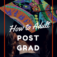How to Really Adult Post Grad