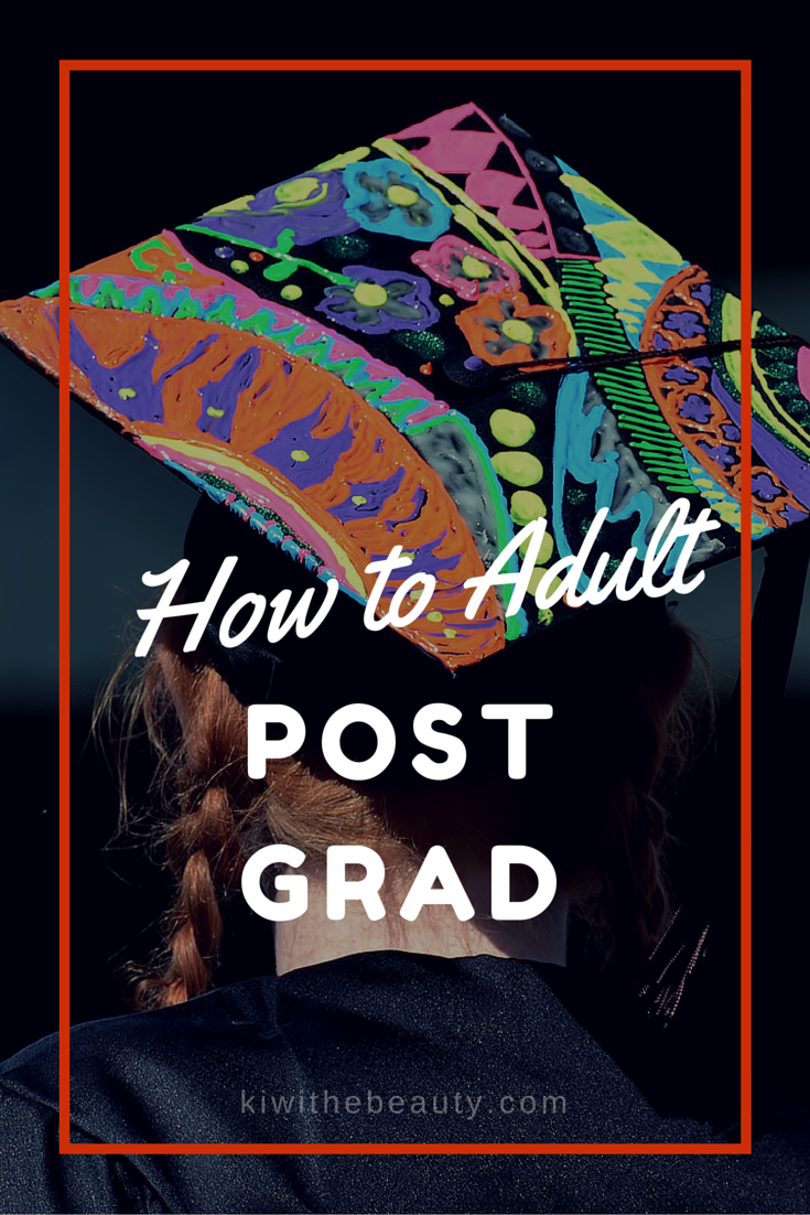 how to really adult post grad   kiwi the