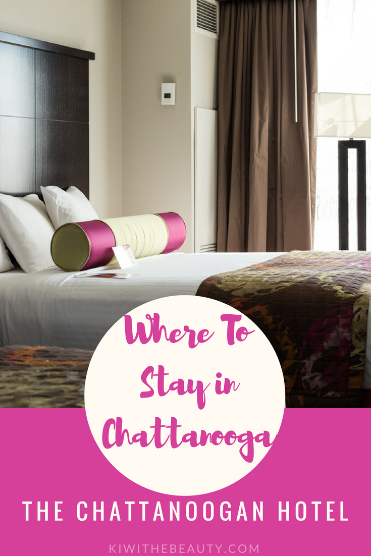 Copy of Where-To-Stay-In-Chattanooga-Tennesse-The-Chattanoogan-Hotel-Travel-Guide
