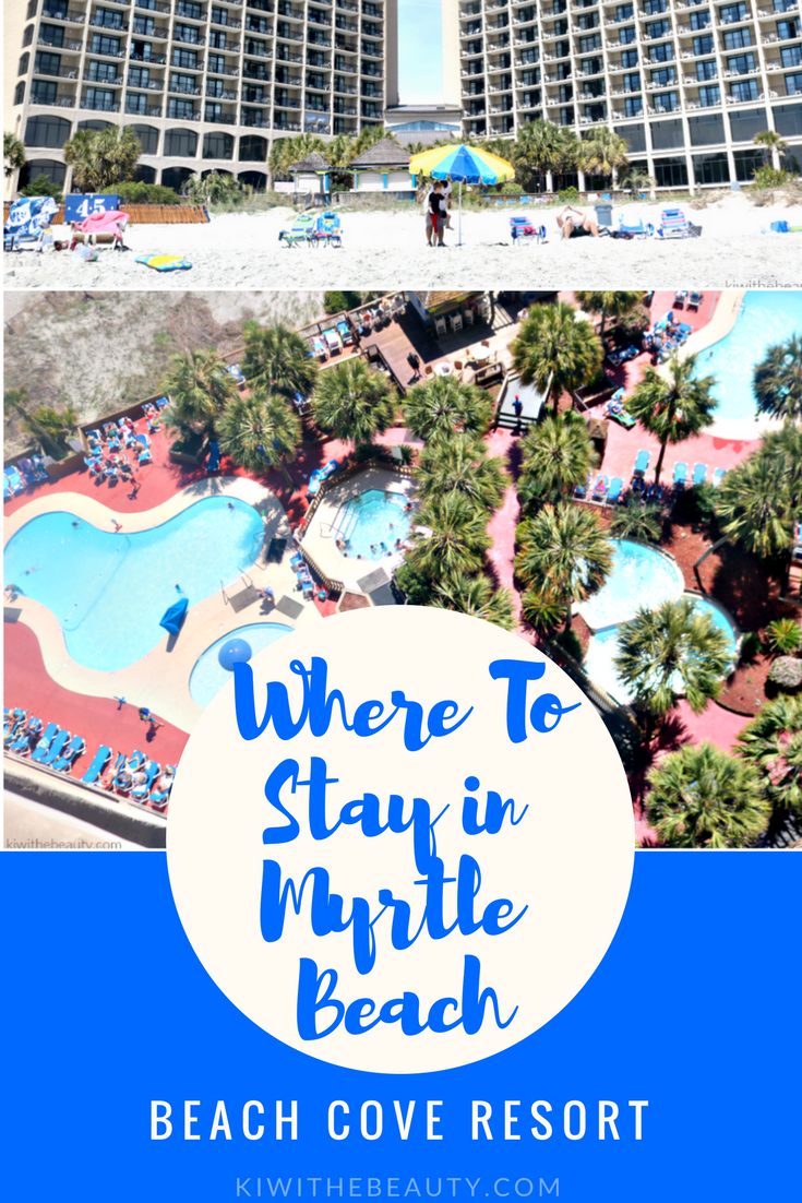 Where-To-Stay-In-Myrtle-Beach-Beach-Cove-Resort-Travel-Guide