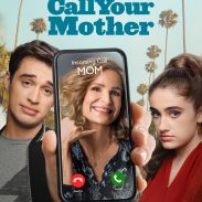 "Empty Nest to Hot Mess : ABC's New Sitcom ""Call Your Mother"" Hilariously showcases Parenthood in a Pandemic"